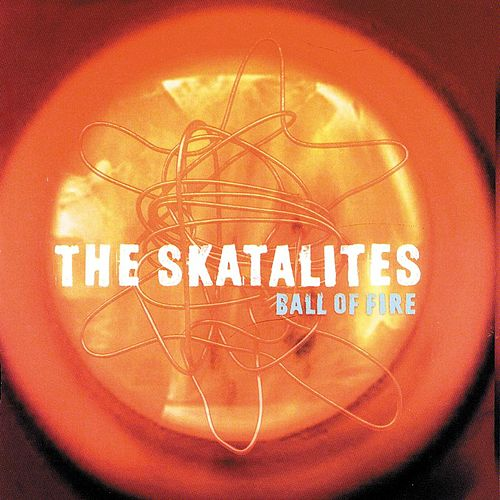 Ball Of Fire by The Skatalites
