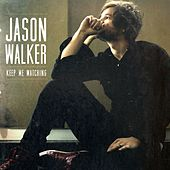 Keep Me Watching by Jason Walker
