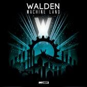 Machine Land by Walden