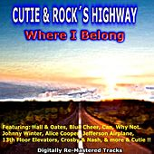 Cutie & Rock's Highway - Where I Belong by Various Artists