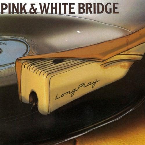 Longplay by Pink & White Bridge