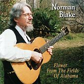 Flower From The Fields Of Alabama by Norman Blake