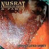 Intoxicated Spirit by Nusrat Fateh Ali Khan