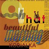 Oh What A Beautiful Morning [#2] by Daniel Kobialka