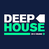 Deep House 2013, Vol. 1 by Various Artists