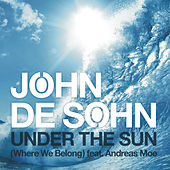 Under the Sun (Where We Belong) by John de Sohn