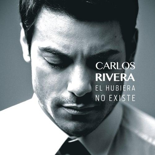 El Hubiera No Existe by Carlos Rivera