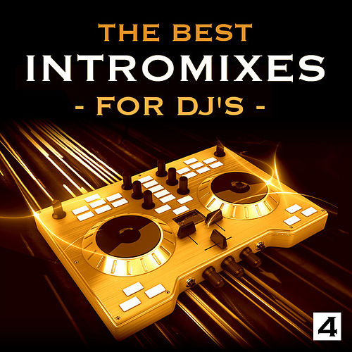 The Best Intro Mixes - For DJ's, Vol. 4 by Various Artists