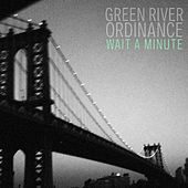 Wait a Minute by Green River Ordinance