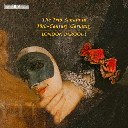 The Trio Sonata in 18th-Century Germany by The London Baroque