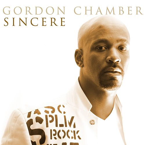 Sincere by Gordon Chambers