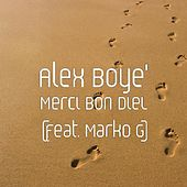 Merci Bon Dieu (feat. Marko G) by Alex Boye
