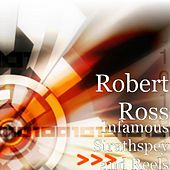 Infamous Strathspey and Reels by Robert Ross