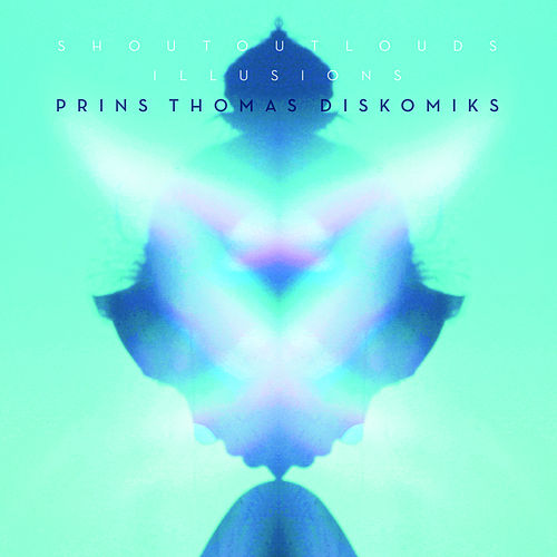 Illusions (Prins Thomas Diskomiks) by Shout Out Louds