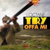 Try Offa Mi - Single by I-Octane