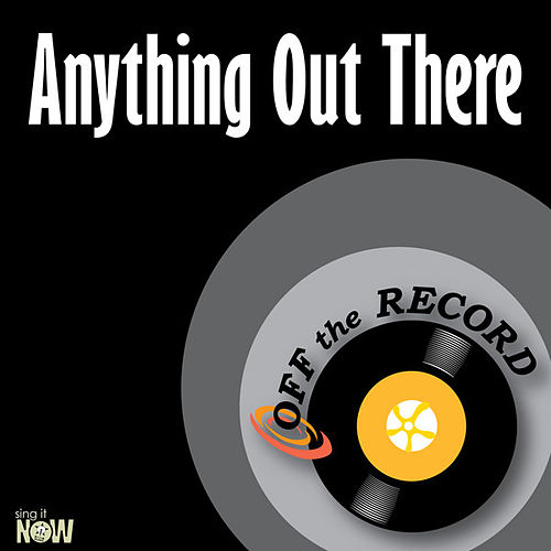 Anything Out There - Single by Off the Record