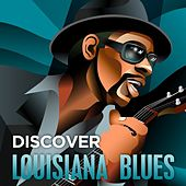 Discover - Louisiana Blues von Various Artists