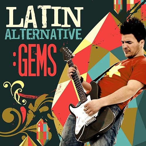 Latin Alternative: Gems by Various Artists
