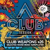 Club Session Pres. Club Weapons No. 26 (Selected House Sureplayer) by Various Artists