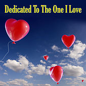 Dedicated To The One I Love by Various Artists