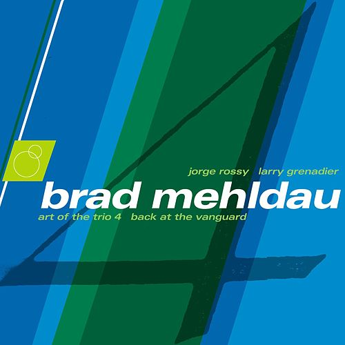 Art Of The Trio Vol. 4: Back At The Vanguard by Brad Mehldau