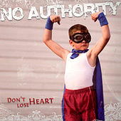Don't Lose Heart by No Authority