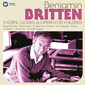 Britten: Choral Works & Operas for Children by Various Artists