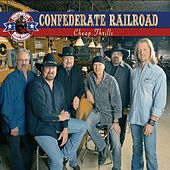 Cheap Thrills by Confederate Railroad
