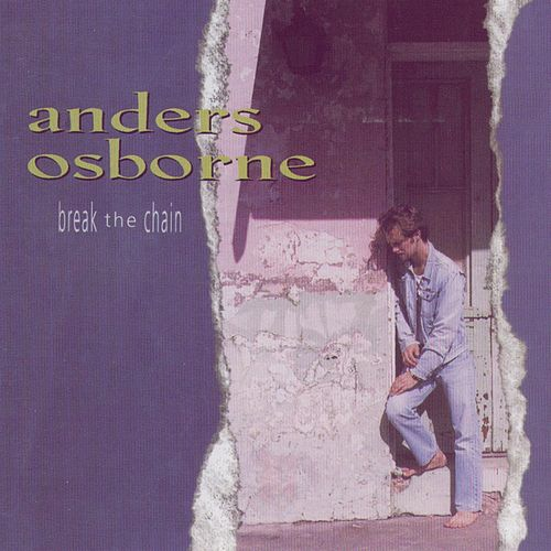 Break the Chain by Anders Osborne