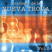 Antologia de la Nueva Trova, Vol. 2 by Various Artists