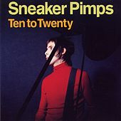 Ten to Twenty von Sneaker Pimps