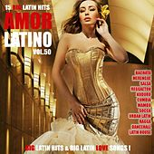 Amor Latino, Vol. 50 - 15 Big Latin Hits & Latin Love Songs (Bachata, Merengue, Salsa, Reggaeton, Kuduro, Mambo, Cumbia, Urbano, Ragga) by Various Artists