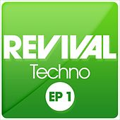 REVIVAL Techno EP 1 by Various Artists