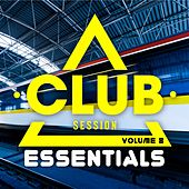 Club Session Essentials, Vol. 8 by Various Artists