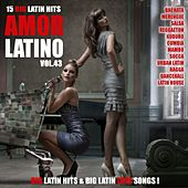 Amor Latino, Vol. 43 - 15 Big Latin Hits & Latin Love Songs (Bachata, Merengue, Salsa, Reggaeton, Kuduro, Mambo, Cumbia, Urbano, Ragga) by Various Artists