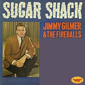 Sugar Shack by Jimmy Gilmer & Fireballs
