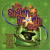 The Shawn Brown Show by Shawn Brown (Children)