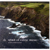 Spirit of Celtic Music by Hans-André Stamm
