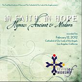 In Faith, In Hope: Hymns Ancient and Modern (Live) by Various Artists