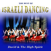 The Best of Israeli Dancing by David & The High Spirit