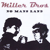 No Mans Land by The Miller Bros (One Way Street)