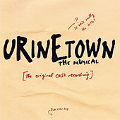 Urinetown the Musical: Original Cast Recording by Greg Kotis