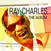 Modern Art of Music: Ray Charles - The Album by Ray Charles
