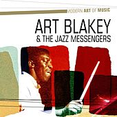 Modern Art of Music: Art Blakey & the Jazz Messengers by Art Blakey