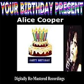 Your Birthday Present - Alice Cooper by Alice Cooper