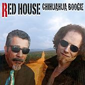 Chihuahua Boogie by The Red House
