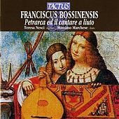 Bossinensis: Petrarca ed il cantare a liuto by Various Artists