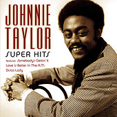 Super Hits by Johnnie Taylor