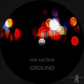 Ground by Ron Ractive