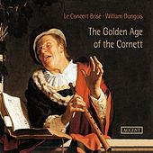 The Golden Age of the Cornett by Le Concert Brise